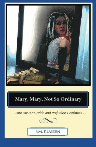 Mary, Mary, Not So Ordinary: Jane Austen's Pride and Prejudice Continues... (The Adventures of Miss Mary Bennet) (Volume 1) pdf epub