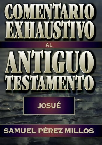 Comentario exhaustivo al Antiguo Testamento (Spanish Edition) [Samuel Perez Millos] (Tapa Blanda)