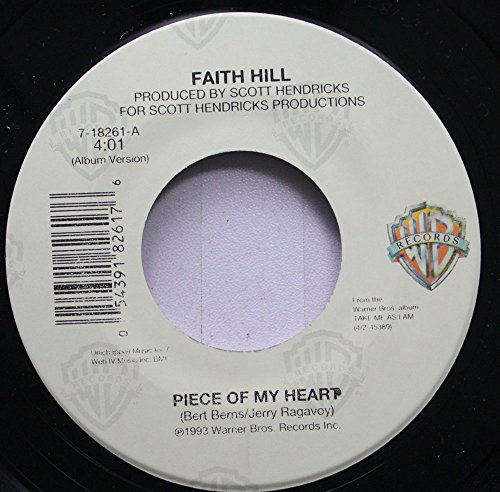Hill 45 Rpm Records (Faith Hill 45 RPM Piece Of My Heart / I Would Be Stronger Than That)