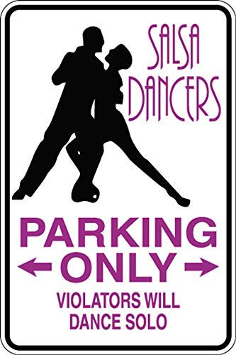 (Salsa Dancers Parking Violators Dance Solo Aluminum Metal Sign for Garage Easy to Mount Indoor & Outdoor Use)