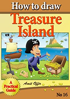 How to Draw Treasure Island (how to draw comics and cartoon characters Book 16) by [offir, amit]