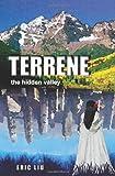 Terrene: the hidden Valley, Eric Liu, 145657034X