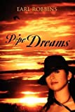 Pipe Dreams, Earl Robbins, 1432735977