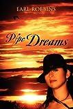 Pipe Dreams, Earl Robbins, 1432735977