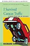 I Survived Caracas Traffic, Richard Grayson, 0595218865