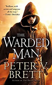 The Warded Man: Book One of The Demon Cycle (The Demon Cycle Series 1) by [Brett, Peter V.]