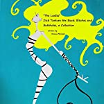 The Ladies: Dick Torture the Book: Bitches and Buttholes, a Collection, Book 1 | Donna Pericolo