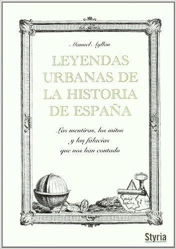 Leyendas Urbanas De La Historia D Thriller Historico: Amazon.es: MANUEL AYLLóN: Libros