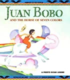 Juan Bobo and the Horse of Seven Colors (A Puerto Rican Legend)