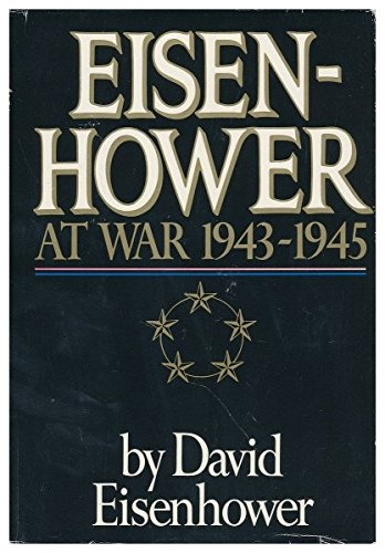 Eisenhower At War 1943-1945 by David Eisenhower