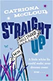 Straight Up, Catriona McCloud, 075287490X