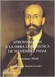 Aproximación A La Obra Lingüística De Menéndez Pidal de