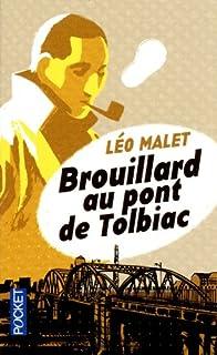 Brouillard au pont de Tolbiac, Malet, Léo