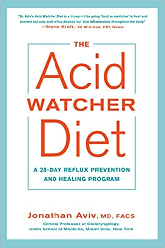The Acid Watcher Diet A 28 Day Reflux Prevention And Healing