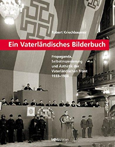 Ein Vaterländisches Bilderbuch (Schriftenreihe des Forschungsinstitutes für politisch-historische Studien der Dr.-Wilfried-Haslauer-Bibliothek)