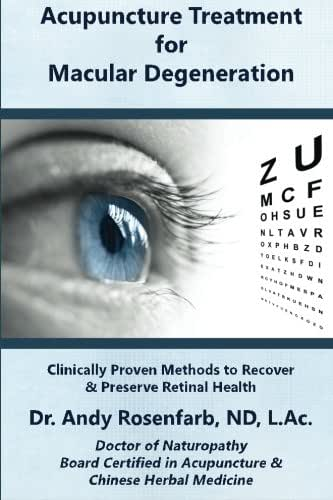 Acupuncture Treatment for Macular Degeneration: Clinically Proven Methods to Recover & Preserve Retinal Health