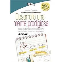 Desarrolla una mente  prodigiosa (Spanish Edition)