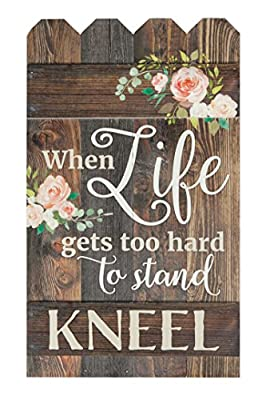 P. GRAHAM DUNN Life Gets Hard Kneel Floral Rustic 14 x 24 Wood Picket Fence Pallet Wall Plaque