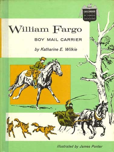 William Fargo : Boy Mail Carrier (Childhood of Famous Americans)