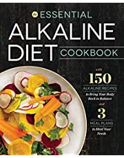 Essential Alkaline Diet Cookbook: 150 Alkaline Recipes to Bring Your Body Back to Balance