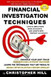 Financial Investigation Techniques: Locate Employers, Bank Accounts, and Assets with Pinpoint Accuracy!, Christopher Hill, 055730542X