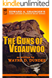 The Guns of Vedauwoo (Cash Laramie & Gideon Miles Series Book 6)