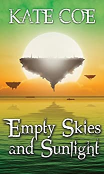 Empty Skies & Sunlight by [Coe, Kate]