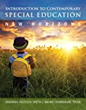 Introduction to Contemporary Special Education : New Horizons, Smith, Deborah Deutsch and Tyler, Naomi Chowdhuri, 0133399990