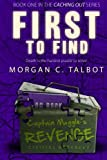 First to Find: Book One in the Caching Out Series (Volume 1)