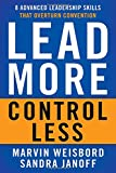 Lead More, Control Less 1st Edition