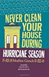 img - for Never Clean Your House During Hurricane Season by Gunch, Modine (September 17, 2010) Paperback book / textbook / text book