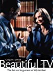 Beautiful TV: The Art and Argument of Ally McBeal Paperback - September 1, 2007