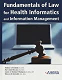 Fundamentals of Law for Health Informatics and Information Management, , 1584261730
