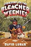 Strikeout of the Bleacher Weenies: And Other Warped and Creepy Tales (Weenies Stories)