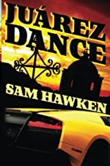 Ju?rez Dance by Sam Hawken (2013-04-12)