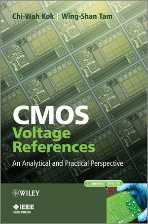 cmos-voltage-references-an-analytical-and-practical-perspective-by-chi-wah-kok-2013-02-06