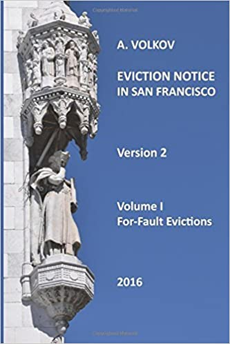 Book Eviction Notice In San Francisco: Volume I. For-Fault Evictions. Version 2.: Volume 1 by Aleksandr A Volkov (2015-12-07)