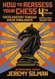 How To Reassess Your Chess: Chess Mastery Through Chess Imbalances-Jeremy Silman