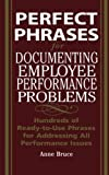 Perfect Phrases for Documenting Employee Performance Problems (Perfect Phrases Series)