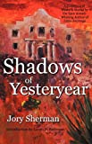 Shadows of Yesteryear, Jory Sherman, 0937660884