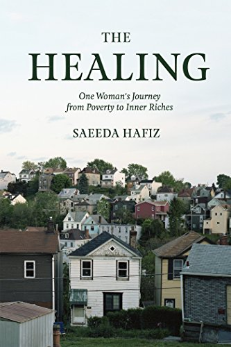 The Healing: One Woman's Journey from Poverty to Inner Riches by Saeeda Hafiz