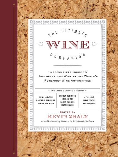 The Ultimate Wine Companion: The Complete Guide to Understanding Wine by the World's Foremost Wine Authorities ebook