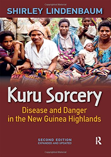 Kuru Sorcery: Disease and Danger in the New Guinea Highlands -  Shirley Lindenbaum, Revised Edition, Hardcover