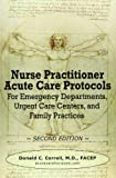 Nurse Practitioner Acute Care Protocols - Second Edition, Donald Correll, 0984917322