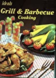 Grill and Barbecue Cooking, Ideals Publications Inc. Staff, 082493069X
