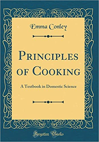 Principles of cooking a textbook in domestic science classic principles of cooking a textbook in domestic science classic reprint emma conley 9780267792726 amazon books thecheapjerseys Choice Image