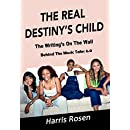 The Real Destiny's Child: The Writing's On The Wall (Behind The Music Tales Book 6)