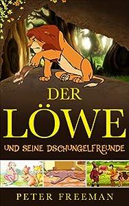 Der Löwe und seine Dschungel Freunde (German Edition) by PETRU VANTU