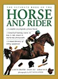 The Ultimate Book of the Horse and Rider, Judith Draper and Debby Sly, 0754830357