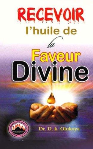 Recevoir l'huile de la faveur Divine